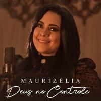 musica-deus-no-controle-maurizelia