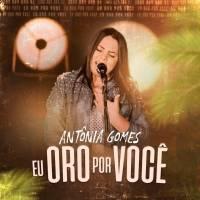 musica-eu-oro-por-voce-antonia-gomes