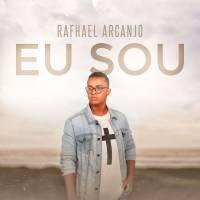 musica-eu-sou-rafhael-arcanjo
