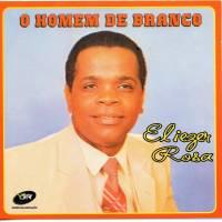 cd-eliezer-rosa-o-homem-de-branco