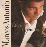 cd-marcos-antonio-eterno-dependente