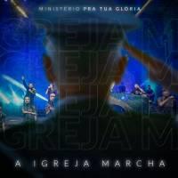 musica-a-igreja-marcha-ministerio-pra-tua-gloria