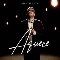 musica-aquece-adailton-silva
