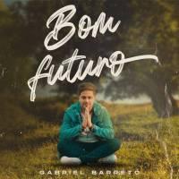 musica-bom-futuro-gabriel-barreto