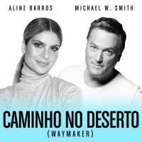 musica-caminho-no-deserto-waymaker-michael-w-smith