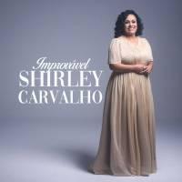 musica-improvavel-shirley-carvalho