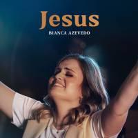 musica-jesus-bianca-azevedo