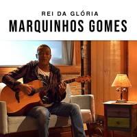 musica-rei-da-gloria-marquinhos-gomes