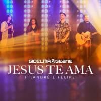 musica-jesus-te-ama-gicelma-e-geane