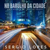 musica-no-barulho-da-cidade-sergio-lopes