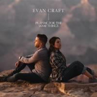 musica-praying-for-the-same-things-evan-craft