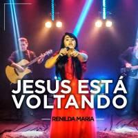 musica-jesus-esta-voltando-renilda-maria