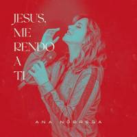 musica-jesus-me-rendo-a-ti-ana-nobrega