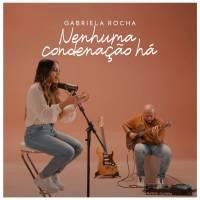 musica-nenhuma-condenacao-ha-gabriela-rocha