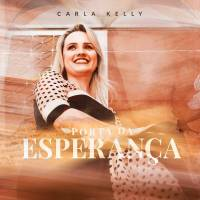 musica-porta-da-esperanca-carla-kelly
