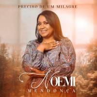 musica-preciso-de-um-milagre-noemi-mendonca