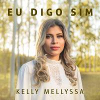 musica-eu-digo-sim-kelly-mellyssa