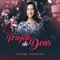 musica-projeto-de-deus-noemi-nonato