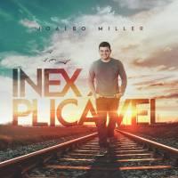 cd-joalbo-miller-inexplicavel
