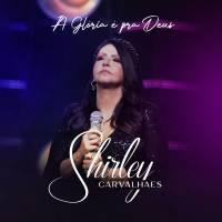 musica-a-gloria-e-pra-deus-shirley-carvalhaes