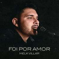 musica-foi-por-amor-melk-villar