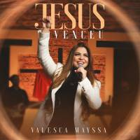 musica-jesus-venceu-valesca-mayssa