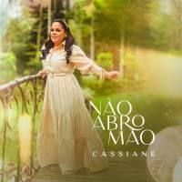 musica-nao-abro-mao-cassiane