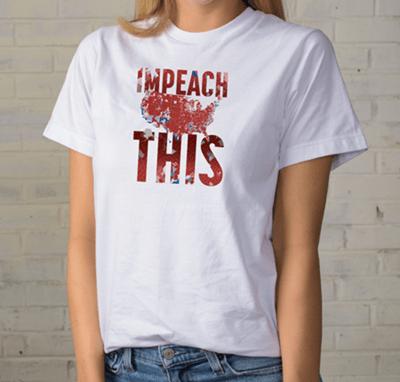 Impeach This T Shirt