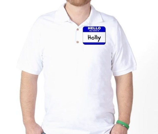 Hello My Name Is Holly Golf Shirt