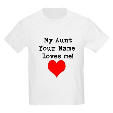 Download My Aunt Loves Me T Shirts, Shirts & Tees | Custom My Aunt ...