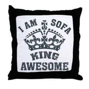 I M Sofa King Throw Pillow
