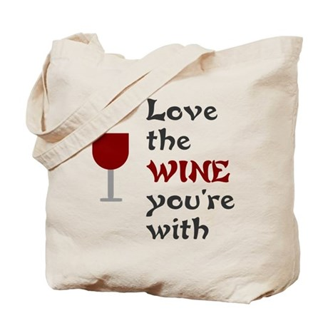 Download Love the wine you're with Tote Bag by clevershop123