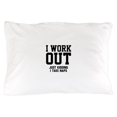 I Work Out Pillow Case By FunniestSayings