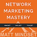 Network Marketing Mastery Podcast