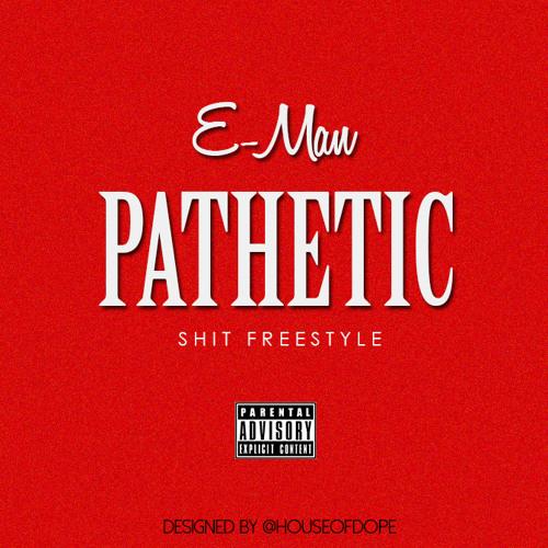 #Pathetic(Sh%t Freestyle)