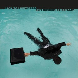 Jack To Lightspeed - Applied to Modern Life artwork