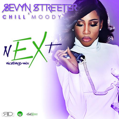 Chill Moody x Sevyn Streeter - nEXt (nicethings Mix)