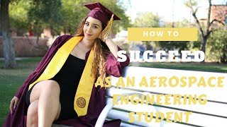 How to succeed as an Aerospace Engineering Student // Advice from an engineer