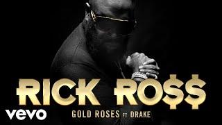 Rick Ross - Gold Roses (Audio) ft. Drake
