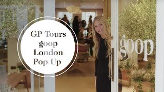 Gwyneth Paltrow Tours The goop London Pop Up | goop