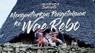 Avanza Bercerita - Mengantarkan Pengetahuan Ke Wae Rebo