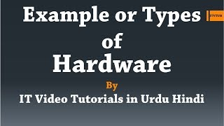 Example of Computer Hardware | Types of computer Hardware | List of Computer Hardware