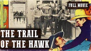 THE TRAIL OF THE HAWK | The Hawk | Bruce Lane | Full Length Western Movie | English | HD | 720p