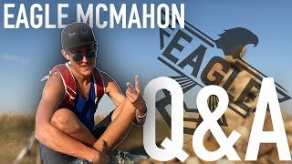 Eagle McMahon || Q&A August 2017