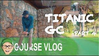 TITANIC GOLF CLUB PART 4
