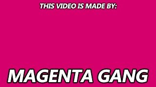 This was made by MAGENTA GANG