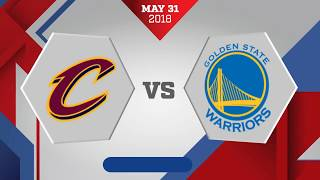Cleveland Cavaliers vs. Golden State Warriors Finals Game 1: May 31, 2018