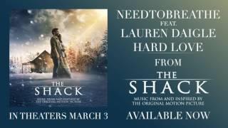 NEEDTOBREATHE - HARD LOVE feat. Lauren Daigle (From The Shack)