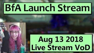 BfA Launch Stream! August 13 Live Stream VoD