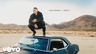 Kane Brown - Lose It (Audio)